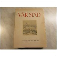 Vår stad en bok om Helsingfors.Kirja vuodelta 1947.